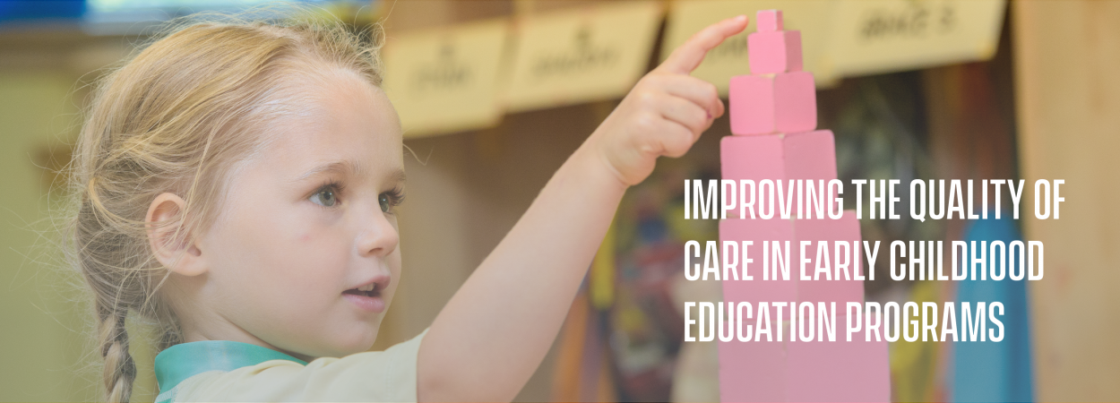 Improving the quality of care in early care and education programs